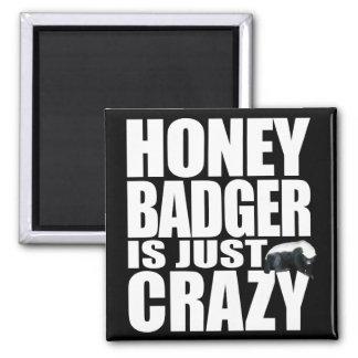Honey Badger Is Just Crazy Refrigerator Magnet