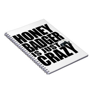 Honey Badger Is Just Crazy Notebook