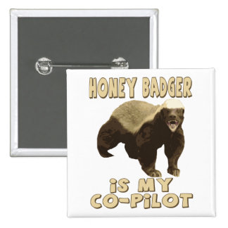 Honey Badger Is My Co-Pilot 2 Inch Square Button