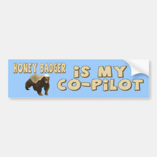 Honey Badger Is My Co-Pilot Car Bumper Sticker