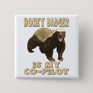 Honey Badger Is My Co-Pilot Button
