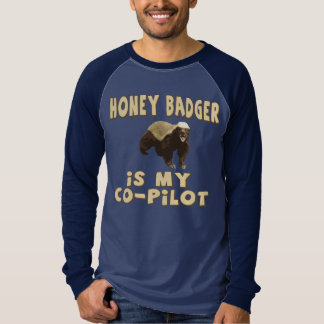 Honey Badger Is My Co-Pilot T-Shirt