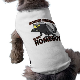 honey badger is my homeboy doggie tee