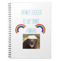 Honey badger is my spirit animal notebook
