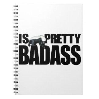 Honey Badger Is Pretty Badass Notebook