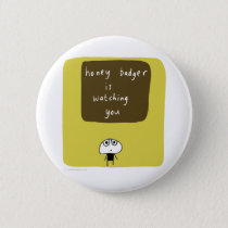 Honey badger is watching you pinback button