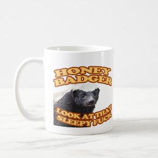 Honey Badger look at that sleepy fuck Coffee Mug