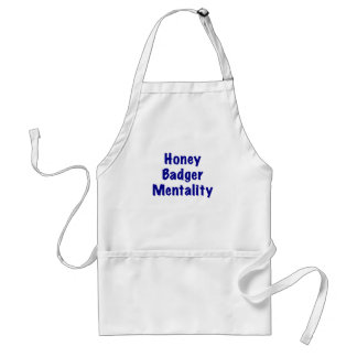 Honey Badger Mentality Adult Apron