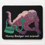 honey badger not scared mousepad