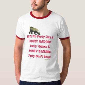 Honey Badger Party Funny Ringer T-Shirt