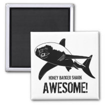 Honey Badger Shark Awesome! Magnet