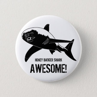 Honey Badger Shark Awesome! Pinback Button