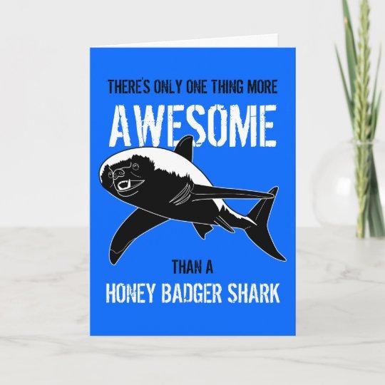 Honey Badger Shark Birthday Card Zazzle