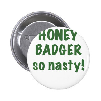 Honey Badger So Nasty Pinback Buttons