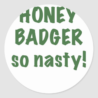 Honey Badger So Nasty Classic Round Sticker