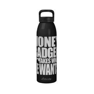 Honey Badger Takes What He Wants Bottle Reusable Water Bottle