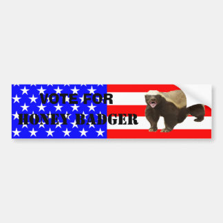 Honey Badger Vote for Honey Badger Bumper Sticker Car Bumper Sticker
