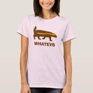 honey badger whatevs T-Shirt