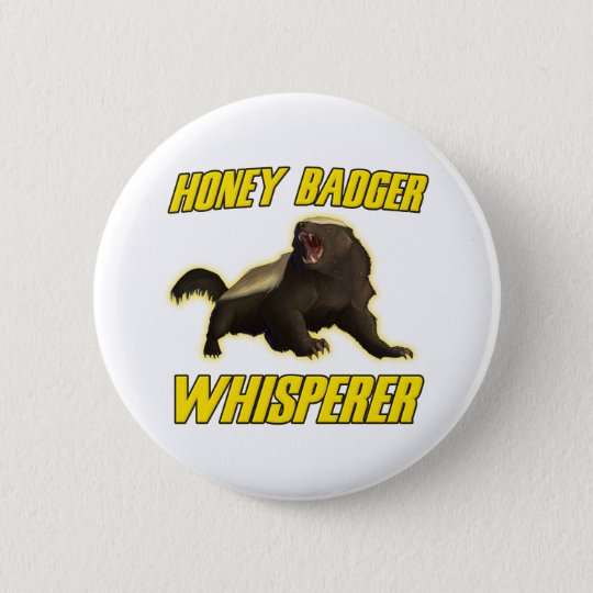 Honey Badger Whisperer Button