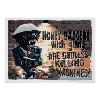 Honey Badger with Machine Gun Poster