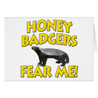 Honey Badgers Fear Me! Cards