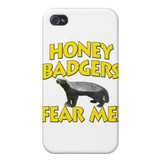 Honey Badgers Fear Me! Case For iPhone 4
