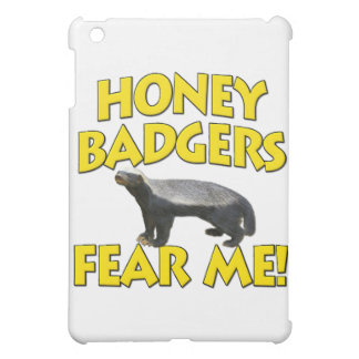Honey Badgers Fear Me! Case For The iPad Mini