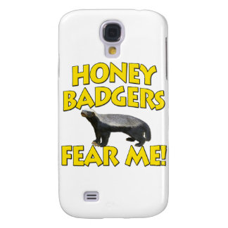 Honey Badgers Fear Me! Galaxy S4 Cases