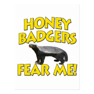Honey Badgers Fear Me! Post Cards