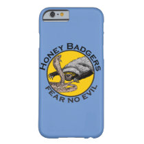 Honey Badgers 'fear no evil' Barely There iPhone 6 Case