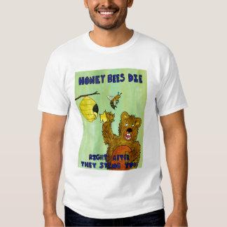 Honey Bees Die Tee Shirt