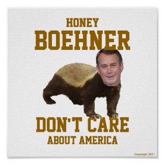 Honey Boehner Don't Care Poster