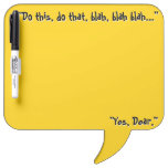 Honey Do List (Dry Erase Board) Dry-Erase Board<br><div class='desc'>The funny, tongue-in-cheek headline on this bright yellow, speech bubble shaped dry erase board &quot;Do this, do that, blah, blah blah... &quot; and bottom tagline &quot;Yes, Dear.&quot; can be changed to whatever you want - but as is, it&#39;s perfect for that &quot;Honey Do&quot; list as it&#39;s sure to get his...</div>