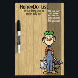 "Honey Do List.To do.Funny.Custom.Handy Man.Message Dry Erase Board<br><div class=""desc"">Super comical and charming hand drawn illustration of happy handyman with bucket of paint and box of tools. He&#39;s wearing overalls, workboots, a warm red t shirt and green hat. He has a huge, cheerful smile. All text is customizable so that you can personalize this to do message board and...</div>"
