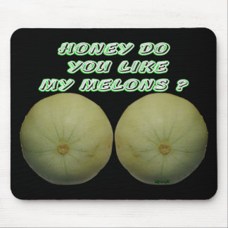 Honey Do You Like My Melons Mouse Pad
