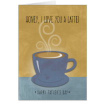 Honey / Husband Father's Day I Love You a Latte Card