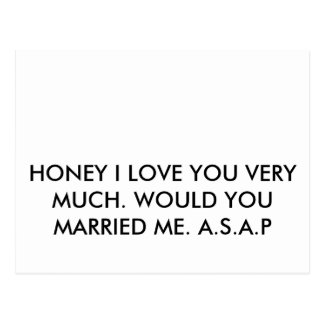 HONEY I LOVE YOU VERY MUCH. WOULD YOU MARRIED M... POSTCARD
