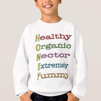 Honey is sweatshirt