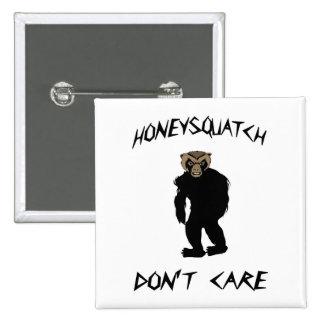 Honey Squatch Don't Care Button