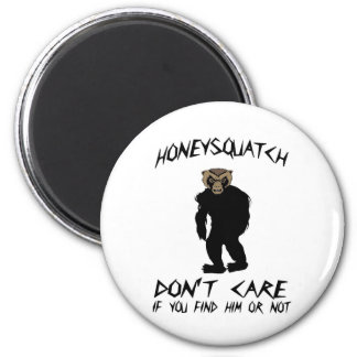 Honey Squatch Don't Care Magnet