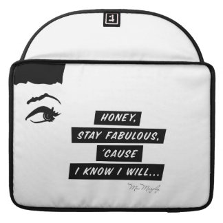 Honey, stay fabulous, 'cause in know in will… case