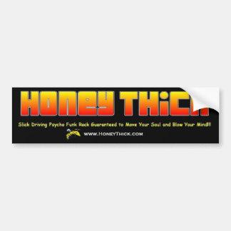 Honey Thick Bumper Sticker