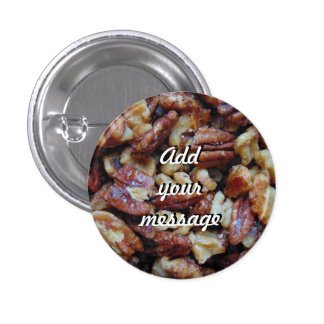 Honey Walnuts and Pecans 0224 Pinback Button