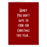 HONEY YOU DON'T HAVE TO COOK THIS CHRISTMAS CARDS