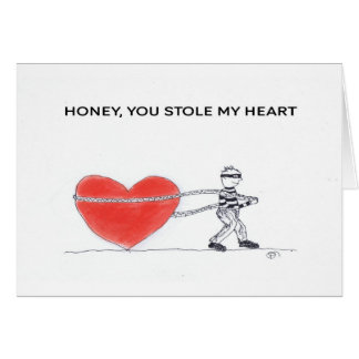 HONEY, YOU STOLE MY HEART CARD