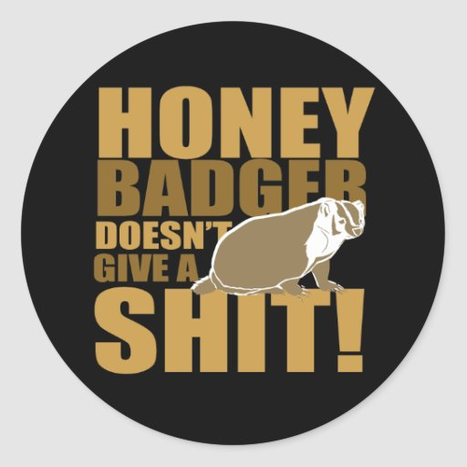 Honeybadger don't care stickers
