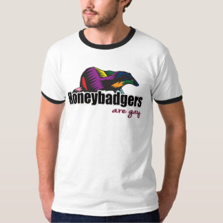 Honeybadgers are Gay T-Shirt