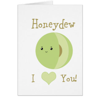 Honeydew I love You! Card