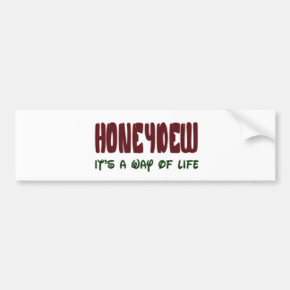 Honeydew It's a way of life Car Bumper Sticker