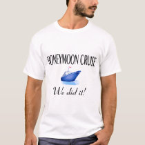 Honeymoon Cruise (We Did It!) T-Shirt